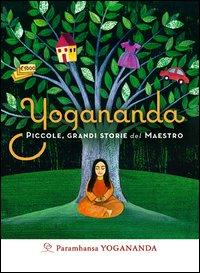 PICCOLE GRANDI STORIE DEL MAESTRO di YOGANANDA