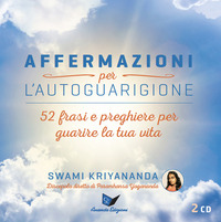 AFFERMAZIONI PER L'AUTOGUARIGIONE CD - 52 FRASI E PREGHIERE PER GUARIRE LA TUA VITA di...