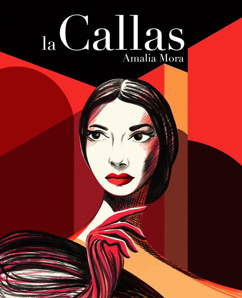 La Callas. Vita di Maria Callas