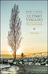 ULTIMO VIAGGIO. OLTRE I LIMITI DEL MONDO - 9788897864578