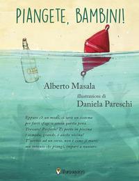 PIANGETE BAMBINI ! di MASALA A. - PARESCHI D.