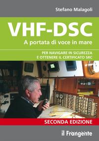 VHF - DSC - A PORTATA DI VOCE IN MARE di MALAGOLI STEFANO