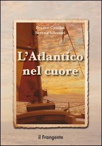 ATLANTICO NEL CUORE di CASCINI F. - SILVESTRI S.