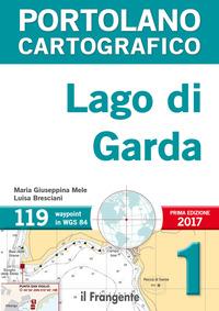 LAGO DI GARDA - PORTOLANO CARTOGRAFICO 1 di MELE M.G. - BRESCIANI L.