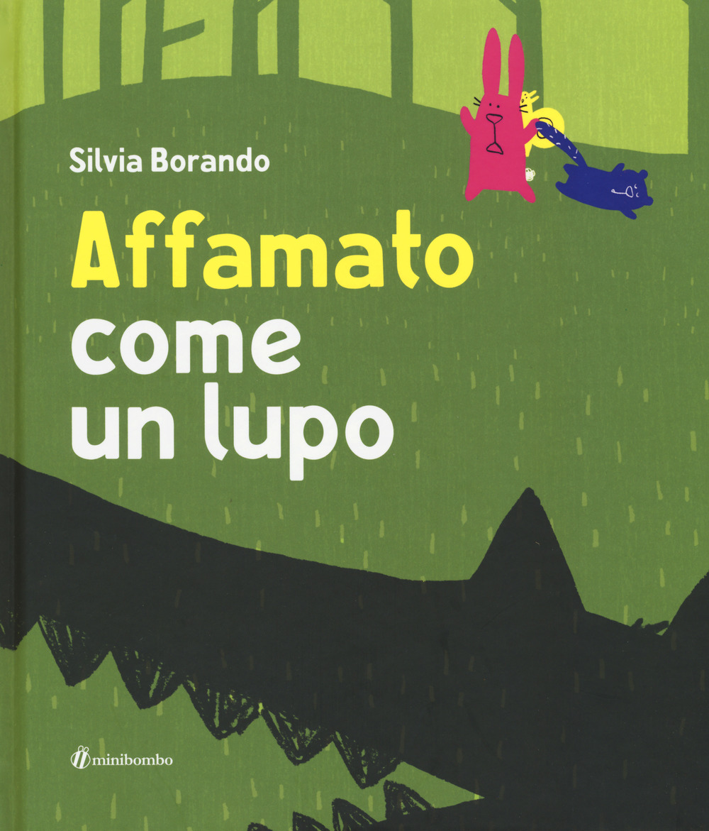 Affamato come un lupo. Ediz. illustrata