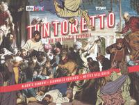TINTORETTO - UN RIBELLE A VENEZIA di BONANNI A. - VERONESI G. - BELLISARIO M.