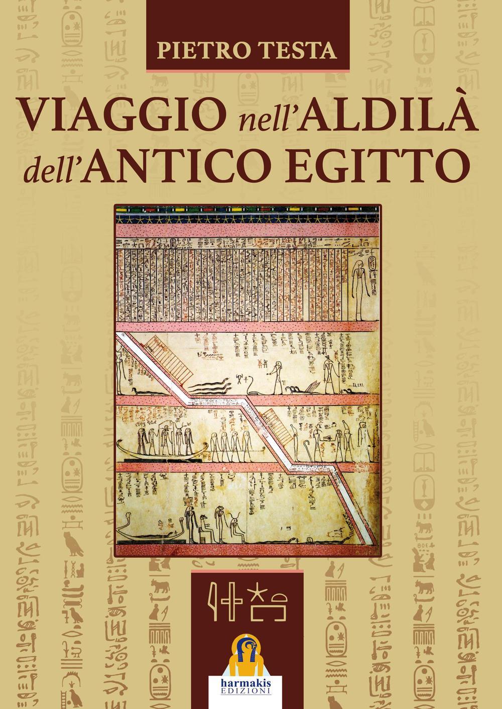 VIAGGIO NELL'ALDILÀ DELL'ANTICO EGITTO - 9788898301584