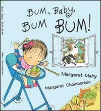 Bum, baby, bum bum! Ediz. illustrata