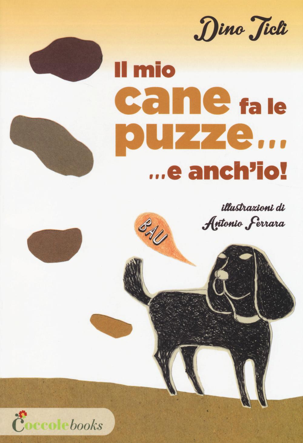 IL MIO CANE FA LE PUZZE ... E ANCH'IO! - 9788898346349