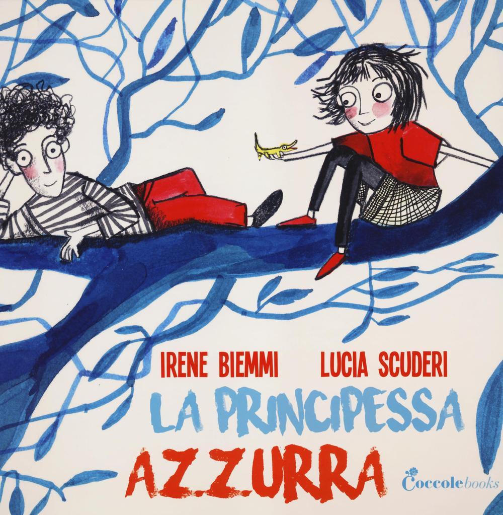 La principessa Azzurra. Ediz. illustrata