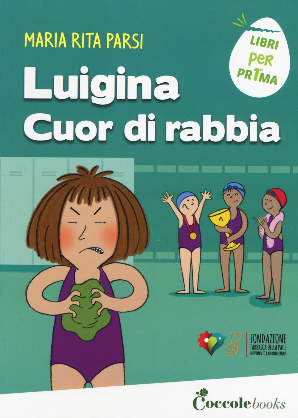 LUIGINA CUOR DI RABBIA - MARIA RITA PARSI - 9788898346721