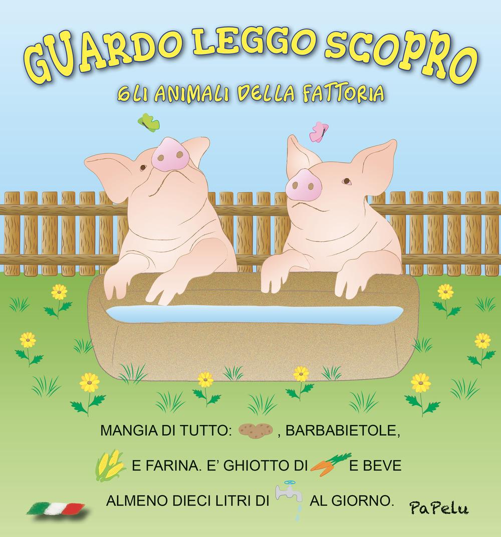 ANIMALI DELLA FATTORIA. GUARDO LEGGO SCOPRO (GLI) - 9788898421442