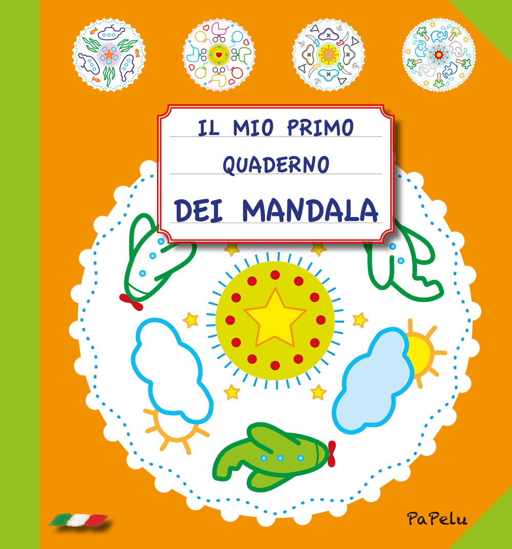 Il mio primo quaderno dei mandala. Ediz. illustrata