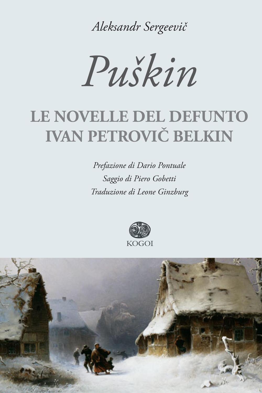 NOVELLE DEL DEFUNTO IVAN PETROVIC BELKIN (LE) - 9788898455324