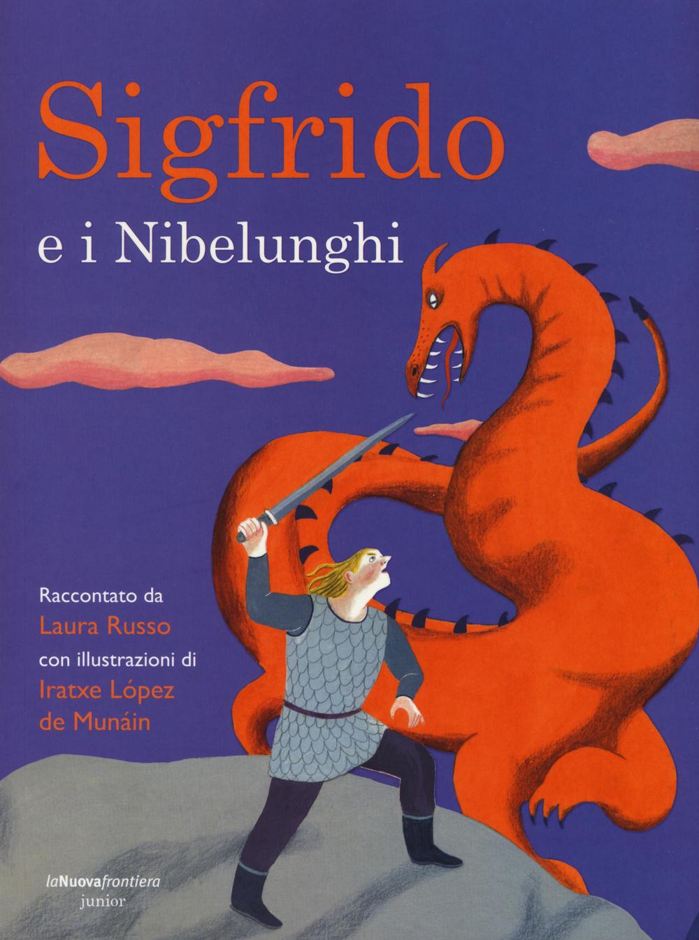 Sigfrido e i Nibelunghi. Ediz. illustrata