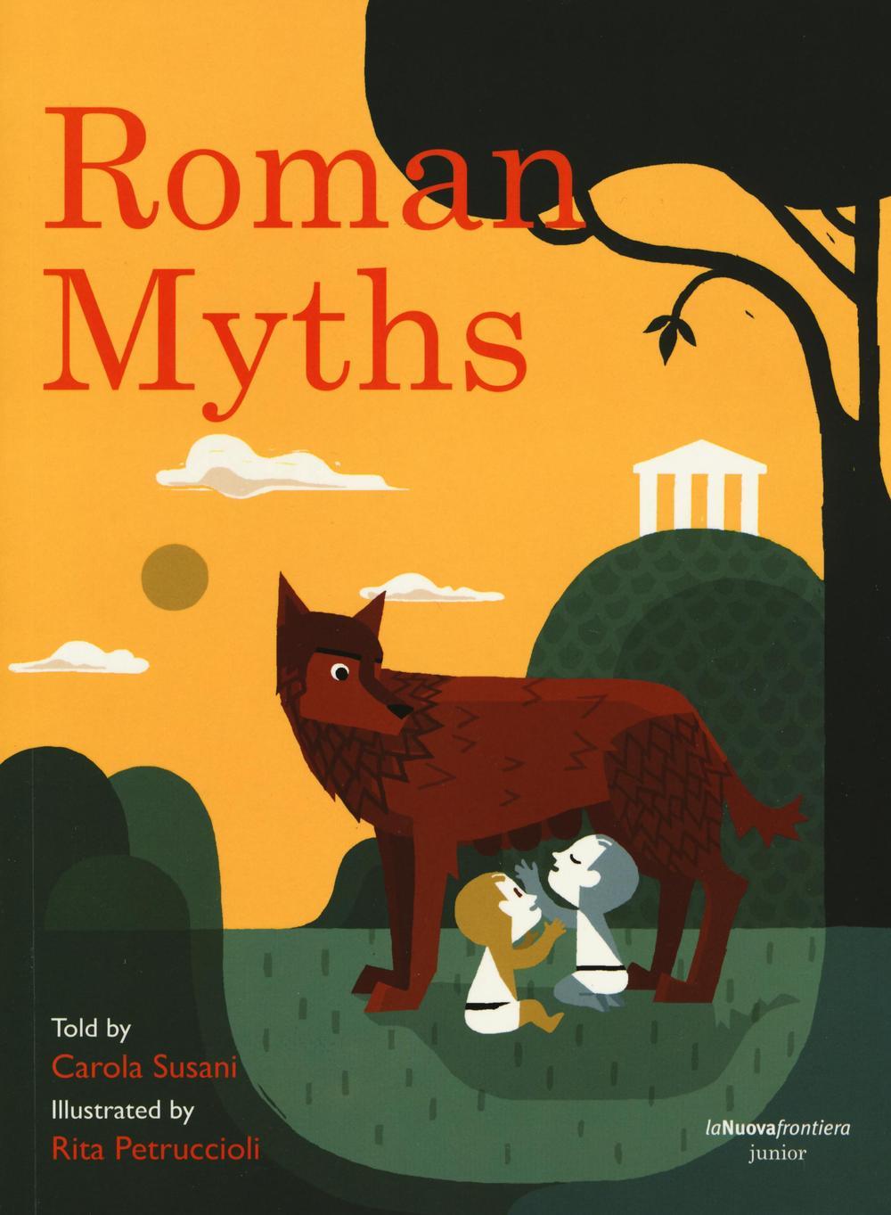 Roman myths. Ediz. illustrata