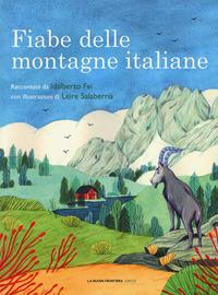 FIABE DELLE MONTAGNE ITALIANE di FEI I. - SALABERRIA L.