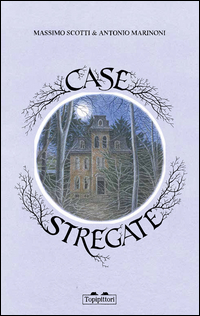CASE STREGATE di SCOTTI M. - MARINONI A.