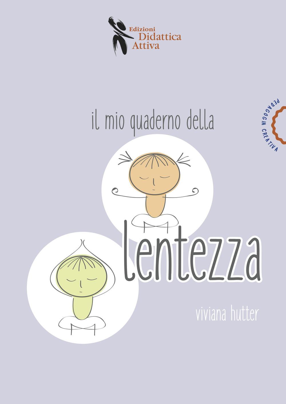 MIO QUADERNO DELLA LENTEZZA (IL) - 9788898538720