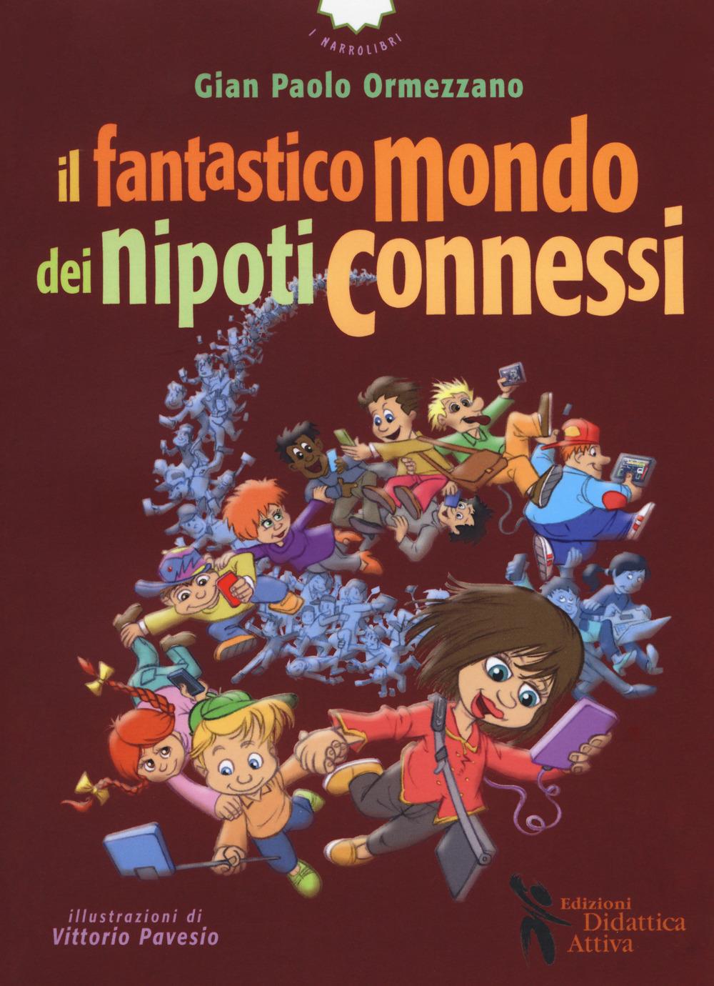 FANTASTICO MONDO DEI NIPOTI CONNESSI (IL) - 9788898538812
