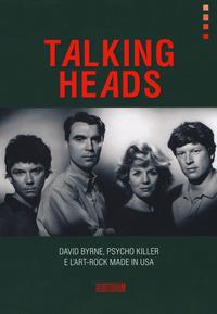 TALKING HEADS - DAVID BYRNE PSYCHO KILLER E L'ART ROCK MADE IN USA