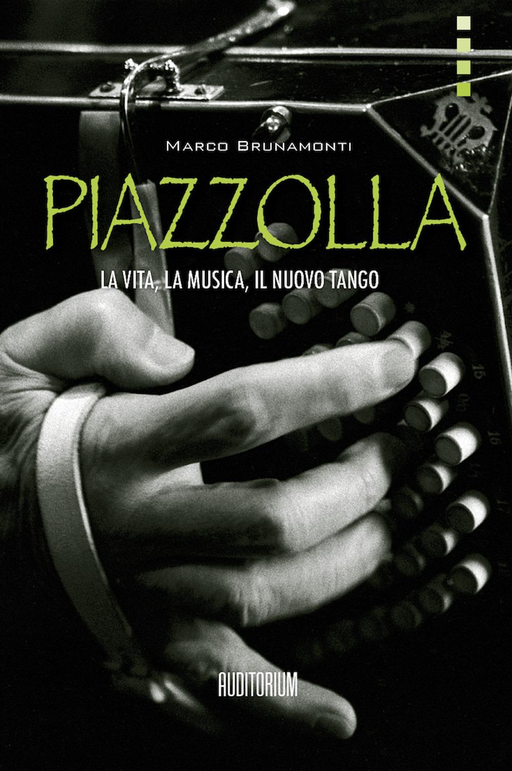 Piazzolla. La vita, la musica, il nuovo tango