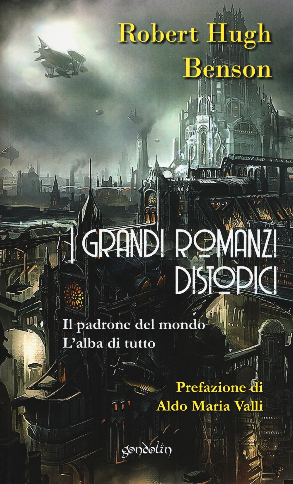 GRANDI ROMANZI DISTOPICI. IL PADRONE DEL MONDO-L'ALBA DI TUTTO (I) - 9788898647514