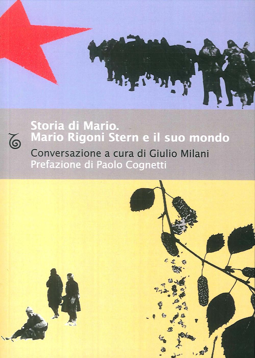 STORIA DI MARIO. MARIO RIGONI STERN E IL SUO MONDO - 9788898716784