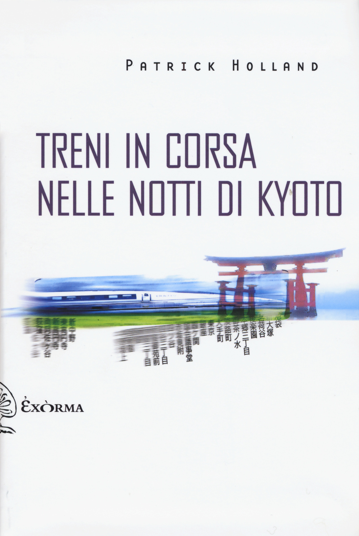 TRENI IN CORSA NELLE NOTTI DI KYOTO - 9788898848041