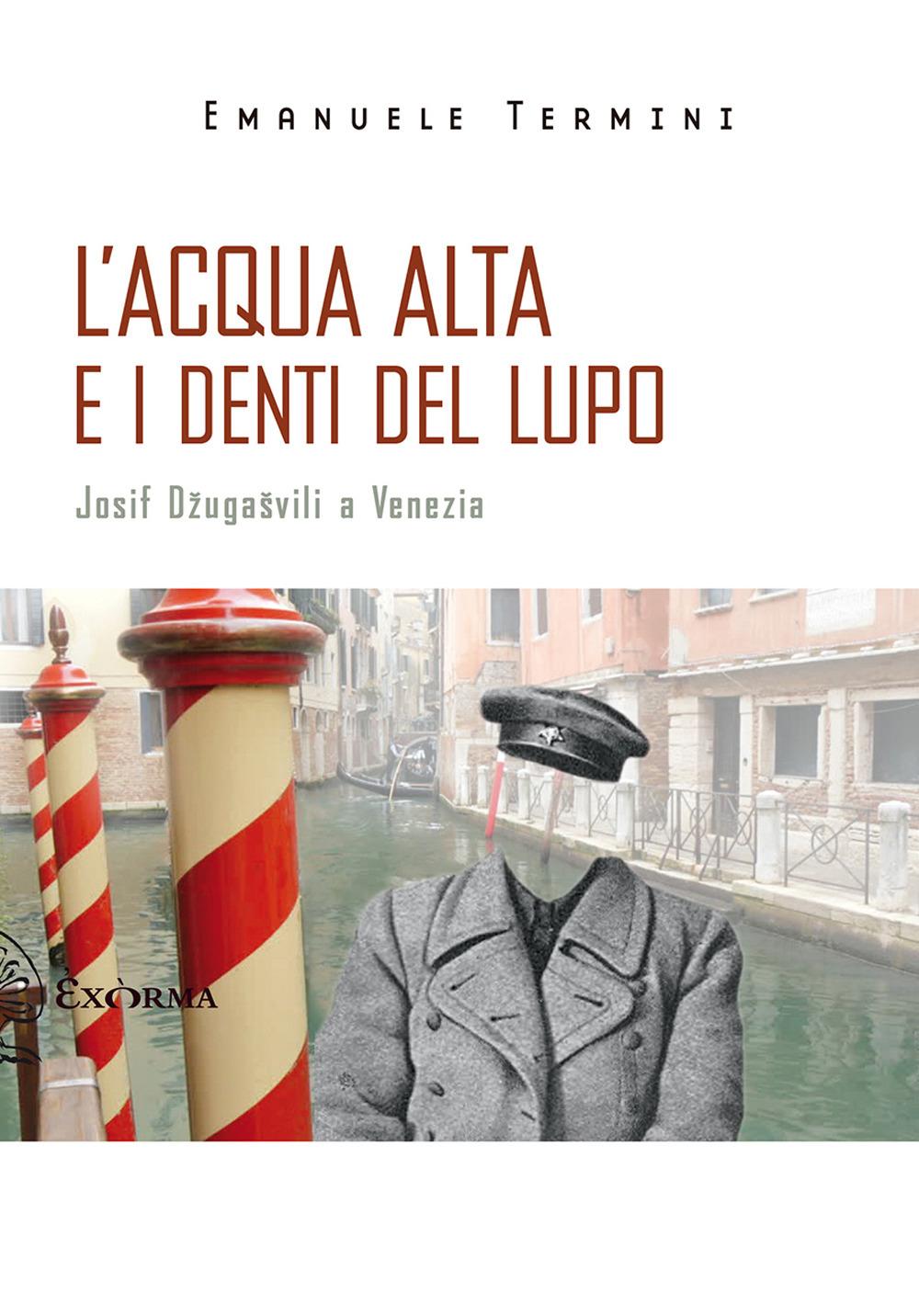 L'acqua alta e i denti del lupo. Josif Dzugasvili a Venezia