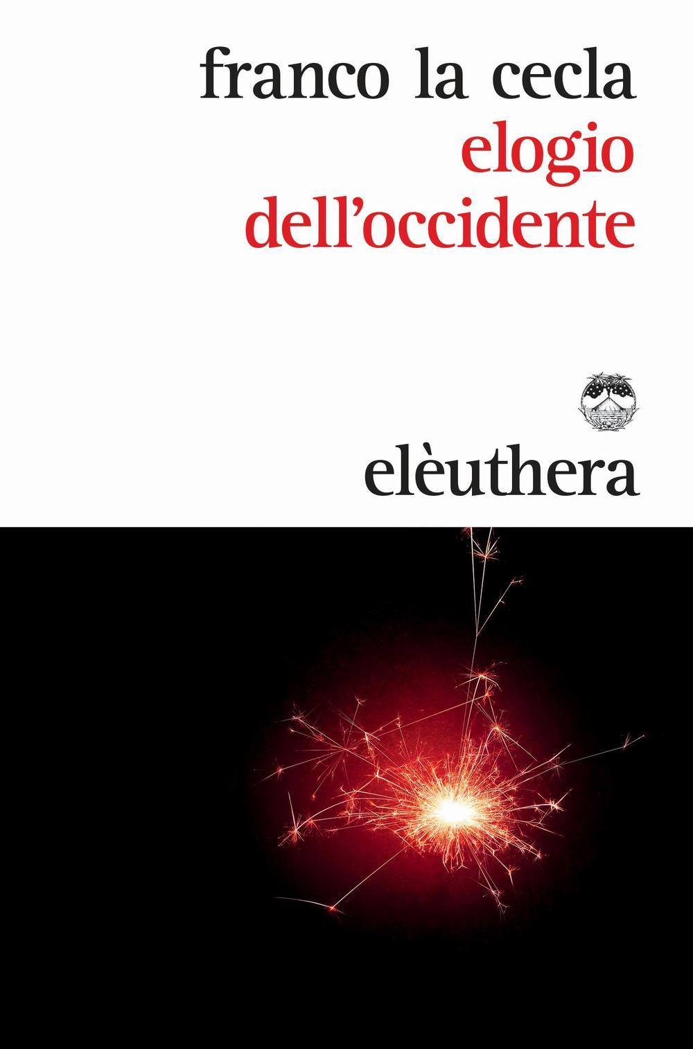 ELOGIO DELL' OCCIDENTE - 9788898860197