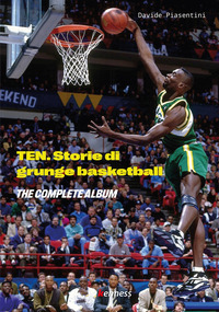 TEN - STORIE DI GRUNGE BASKETBALL di PIASENTINI DAVIDE