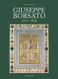 GIUSEPPE BORSATO 1770 - 1849 di DE FEO ROBERTO