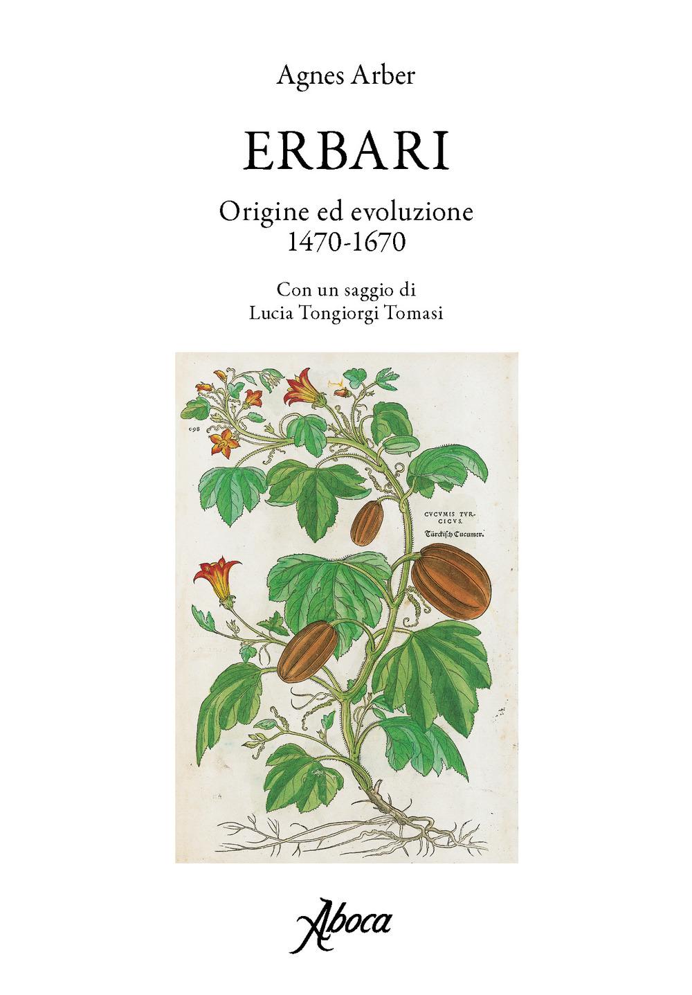 ERBARI. ORIGINE ED EVOLUZIONE 1470-1670 - 9788898881635
