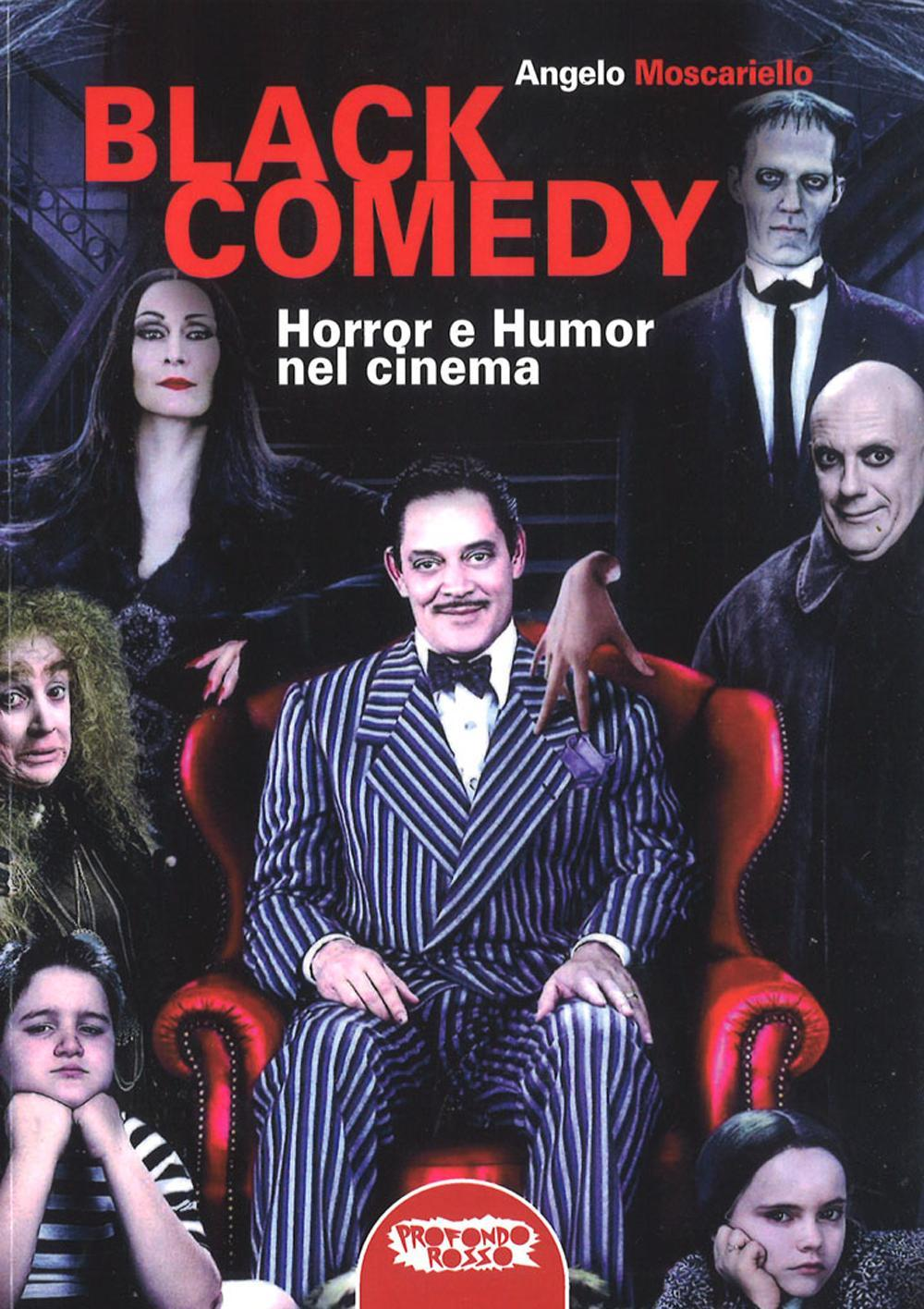 BLACK COMEDY. HORROR E HUMOR NEL CINEMA - 9788898896325