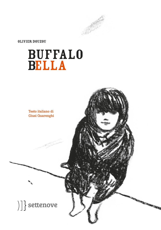 Buffalo Bella. Ediz. illustrata