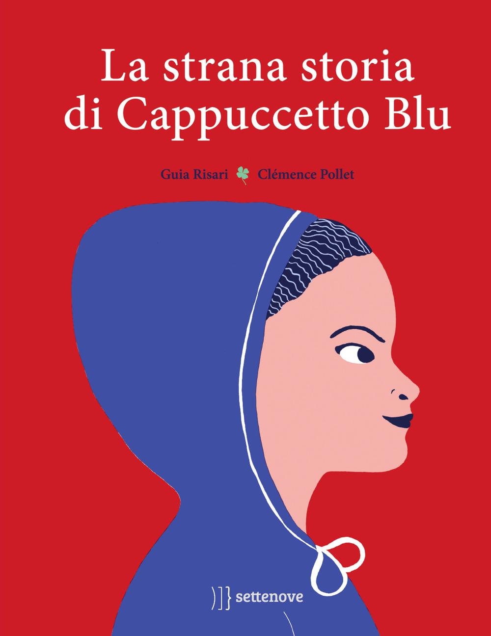 La strana storia di cappuccetto blu. Ediz. a colori