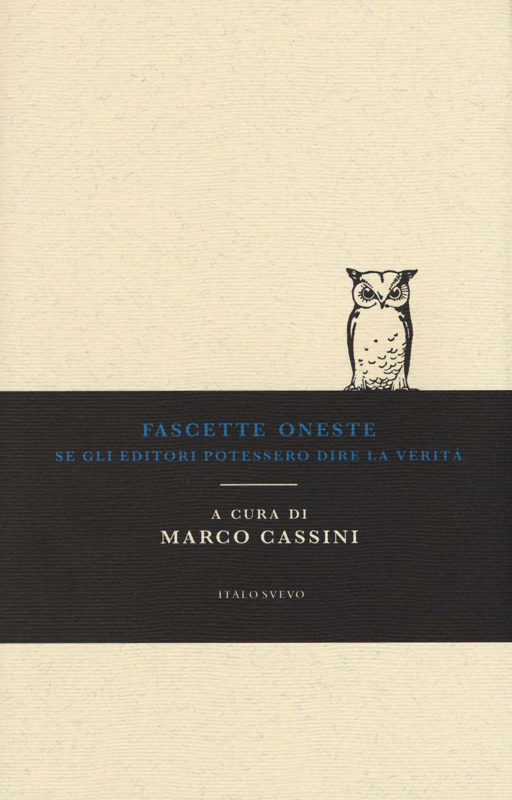 FASCETTE ONESTE. SE GLI EDITORI POTESSERO DIRE LA VERITÀ - Cassini M. (cur.) - 9788899028435
