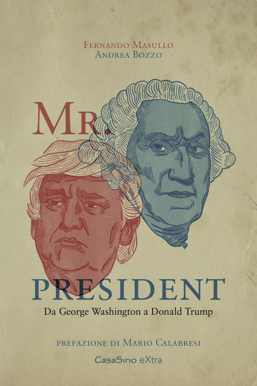 Mr. President. Da George Washington a Donald Trump