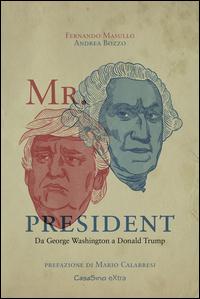 Copertina di: Mr. President. Da George Washington a Donald Trump