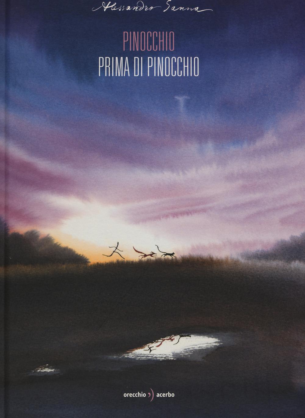 Pinocchio prima di Pinocchio. Ediz. illustrata