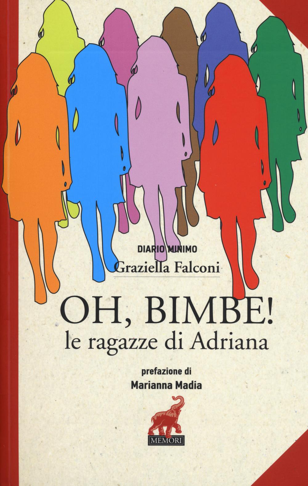 OH, BIMBE! LE RAGAZZE DI ADRIANA - 9788899105037