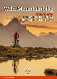 WILD MOUNTAINBIKE - DOLOMITI DI CORTINA COMELICO E ALTO PIAVE 2 di DA PIAN ANTONIO