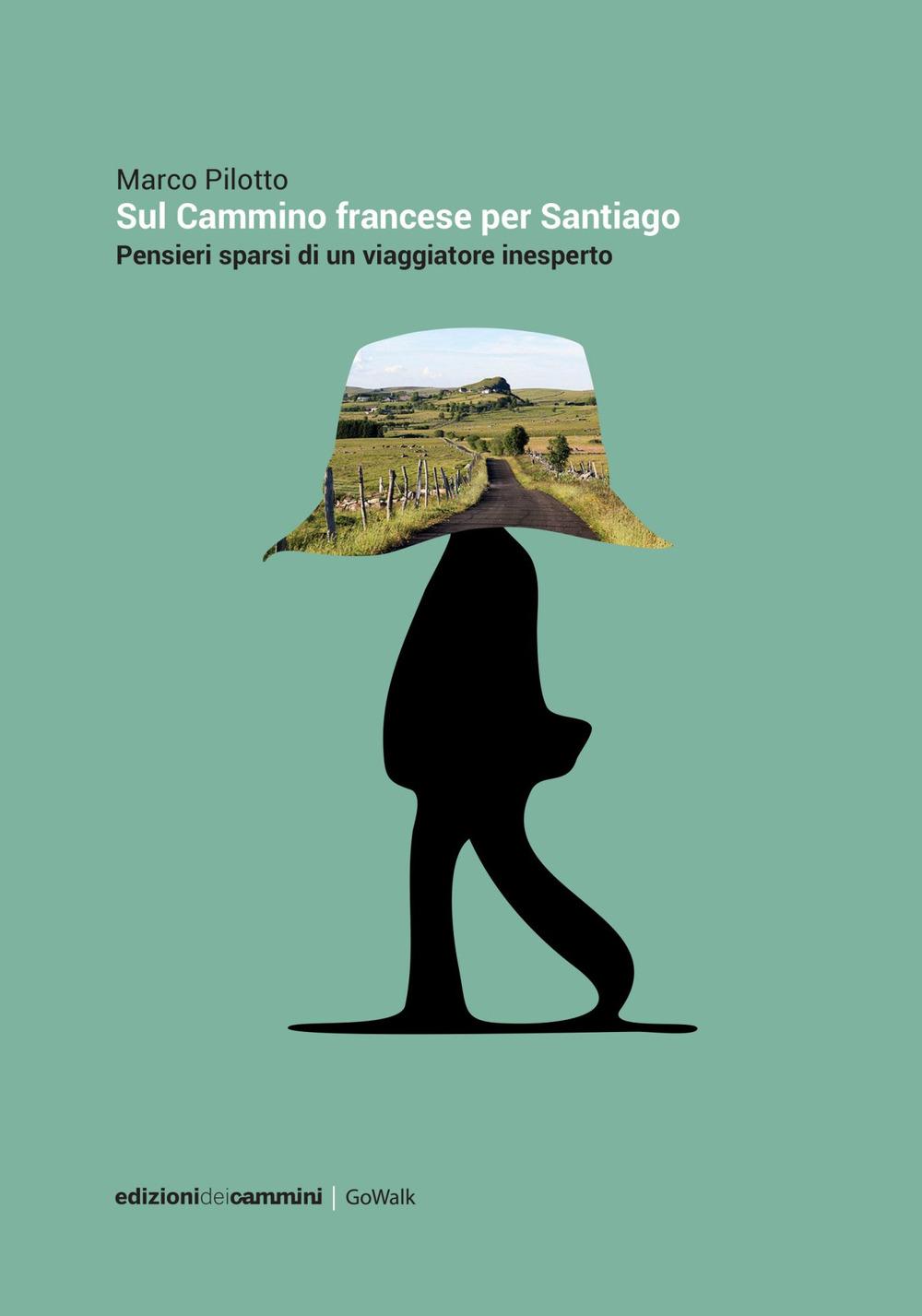 SUL CAMMINO FRANCESE PER SANTIAGO - 9788899240325