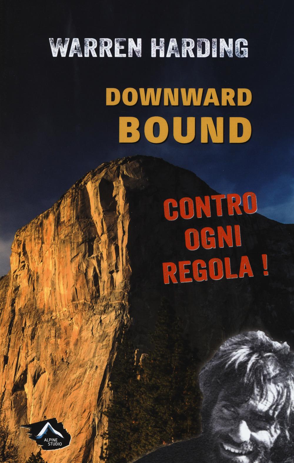 Downward bound. Contro ogni regola