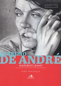 FABRIZIO DE ANDRE' - MALEDETTI POETI di RENZAGLIA MIRO
