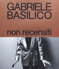 NON RECENSITI di BASILICO GABRIELE