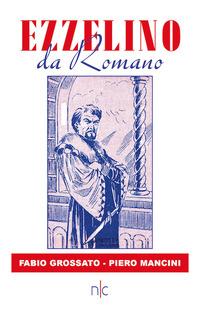 EZZELINO DA ROMANO di GROSSATO F. - MANCINI P.