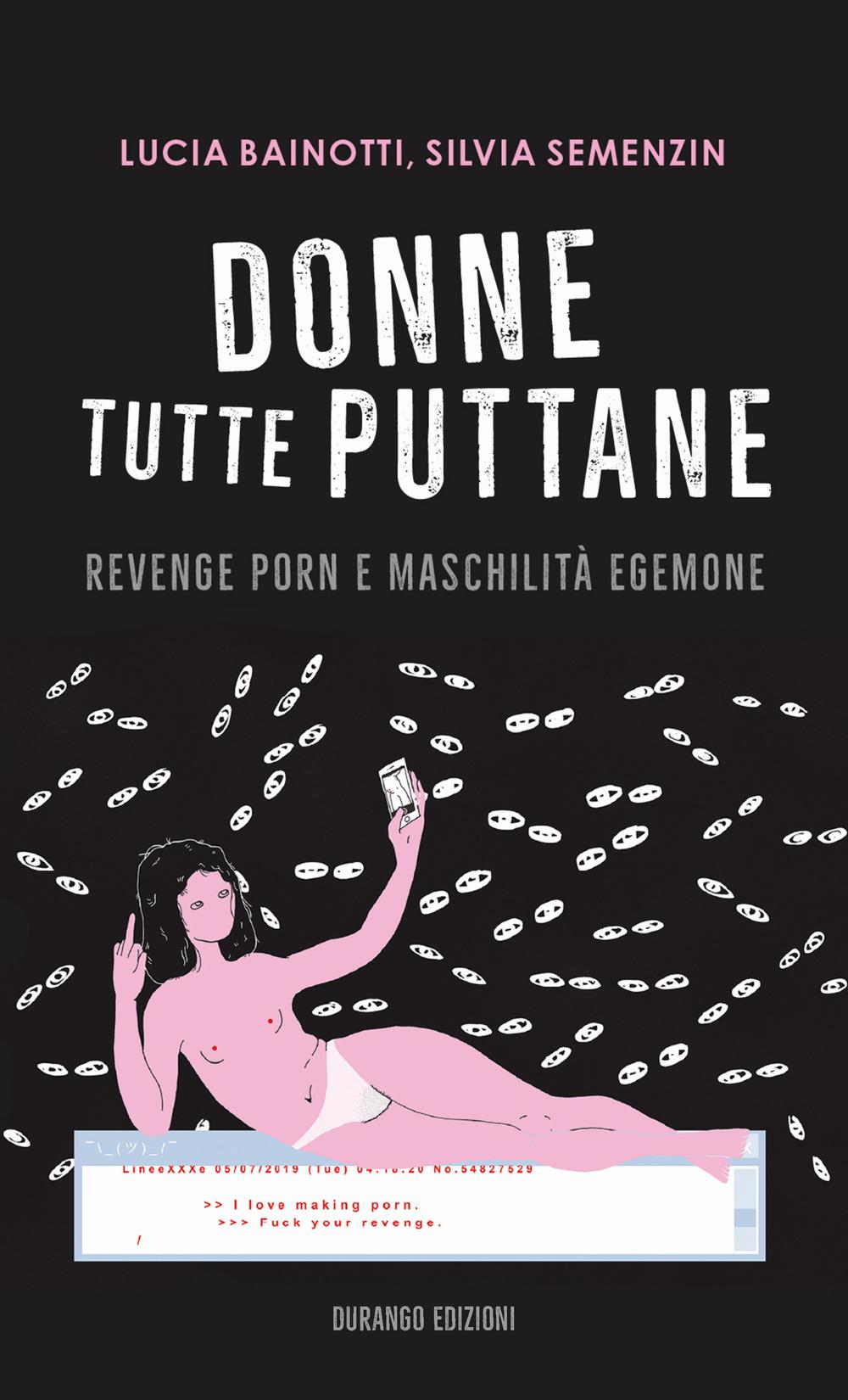 Donne tutte puttane. Revenge porn e maschilità egemone