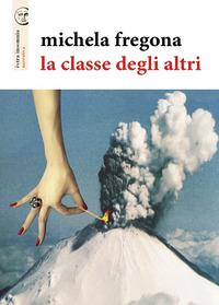 CLASSE DEGLI ALTRI di FREGONA MICHELA